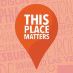 May Is Preservation Month: Celebrate with #ThisPlaceMatters